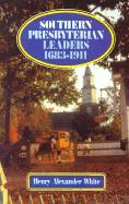 Southern Presbyterian Leaders 1683-1911 - White, Henry Alexander