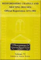 Bedfordshire Chapels and Meeting Houses: Official Registration 1672-1901
