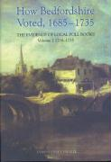 How Bedfordshire Voted, 1685-1735: The Evidence of Local Poll Books: Volume II: 1716-1735 - Collett-White, James