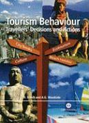 Tourism Behaviour: Travellers' Decisions and Actions - March, Roger St George; Woodside, Arch G.