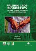 Valuing Crop Biodiversity: On-Farm Genetic Resources and Economic Change - Smale, Melinda