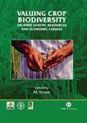 Valuing Crop Biodiversity: On-Farm Genetic Resources and Economic Change - Smale, Melinda