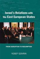 Israel's Relations with the East European States: From Disruption (1967) to Resumption (1989-91) - Govrin, Yosef