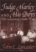 Judge Harley and His Boys - Lancaster, John E.