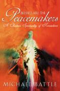 Blessed Are the Peacemakers - Battle, Michael