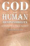 God and Human Responsibility - Burrow, Rufus, Jr.
