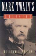 Mark Twain's Religion - Phipps, William E.