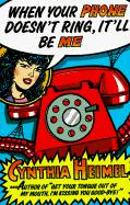 When Your Phone Doesn't Ring, It'll Be Me! - Heimel, Cynthia