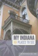 My Indiana: 101 Places to See - Earl, Conn L.