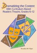 Dramatizing the Content with Curriculum Based Readers Theatre - Flynn, Rosalind M.; Flynn