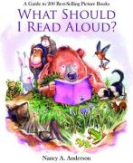 What Should I Read Aloud?: A Guide to 200 Best-Selling Picture Books - Anderson, Nancy A.