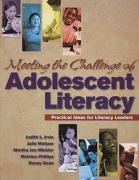 Meeting the Challenge of Adolescent Literacy: Practical Ideas for Literacy Leaders - Irvin, Judith L.; Meltzer, Julie; Mickler, Martha Jan