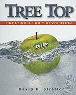 Tree Top: Creating a Fruit Revolution - Stratton, David H.