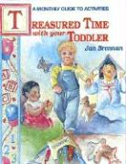 Treasured Time with Your Toddler - Brennan, Jan