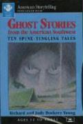 Ghost Stories from the American Southwest - Young, Richard; Young, Judy Dockrey