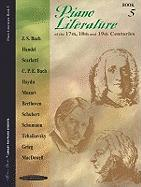 Piano Literature of the 17th, 18th and 19th Centuries, Bk 5 - Clark, Frances; Goss, Louise