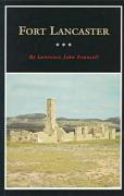 Fort Lancaster: Texas Frontier Sentinel - Francell, Lawrence John