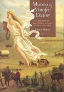 Mistress of Manifest Destiny: A Biography of Jane McManus Storm Cazneau, 1807-1878 - Hudson, Linda