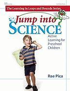 Jump Into Science: Active Learning for Preschool Children - Pica, Rae