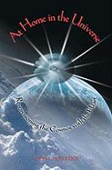 At Home in the Universe: Re-Envisioning the Cosmos with the Heart - Hitchcock, John L.