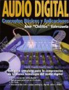 Audio Digital: Conceptos Basicos y Aplicaciones = Digital Audio - Valenzuela, Jose