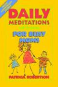 Daily Meditations with Scripture for Busy Moms - Robertson, Patricia