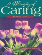 A Ministry of Caring: Leader's Guide - Ewers, Duane A.; Ewers, Duone A.