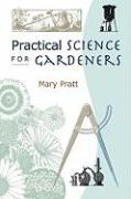 Practical Science for Gardeners - Pratt, Mary