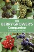 The Berry Grower's Companion - Bowling, Barbara L.