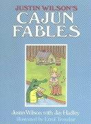 Justin Wilson's Cajun Fables - Wilson, Justin