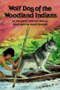 Wolf Dog of the Woodland Indians - Searcy, Margaret Zehmer