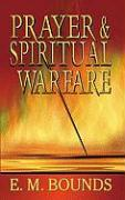 Prayer & Spiritual Warfare - Bounds, Edward M.