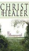 Christ the Healer - Bosworth, F. F.