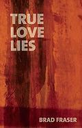 True Love Lies - Fraser, Brad