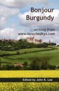 Bonjour Burgundy: Writing from www.larochedhys.com