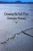Crossing the Salt Flats - Wiseman, Christopher