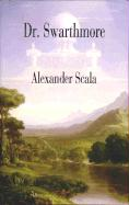 Dr Swarthmore - Scala, Alexander