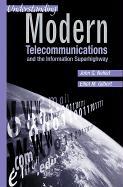 Understanding Modern Telecommunications and the Information Superhighway - Nellist, John G.; Gilbert, Elliot M.