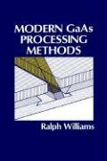 Modern GAAS Processing Methods - Williams, Ralph E.