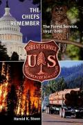 The Chiefs Remember: The Forest Service, 1952-2001 - Steen, Harold K.