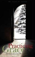 Practicing Grace Advent Devotions - Johnson, Jeffrey R.