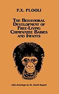 The Behavioral Development of Free-Living Chimpanzee Babies and Infants - Plooij, Frans X.; Unknown