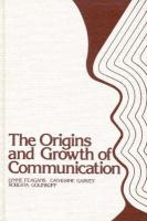 The Origins and Growth of Communication - Feagans, Lynne; Golinkoff, Roberta Michnick; Garvey, Catherine