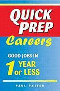 Quick Prep Careers: Good Jobs in 1 Year or Less - Phifer, Paul; Ferguson