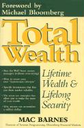 Total Wealth: Lifetime Wealth and Lifelong Security - Barnes, Mac