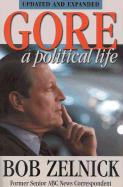 Gore: A Political Life - Zelnick, Bob; Zelnick, Robert