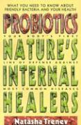 Probiotics: Nature's Internal Healers - Trenev, Natasha