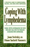 Coping with Lymphedema - Swirsky, Joan; Nannery; Swirsky