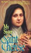 My Sister Saint Therese - Martin, Celine