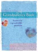 A Grandparent's Book: Answers to a Grandchild's Questions - Kamen, Milton